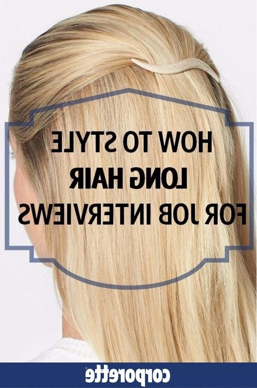 How To Style Long Hair For Job Interviews Within Long Hairstyles Job Interview (Gallery 1 of 15)