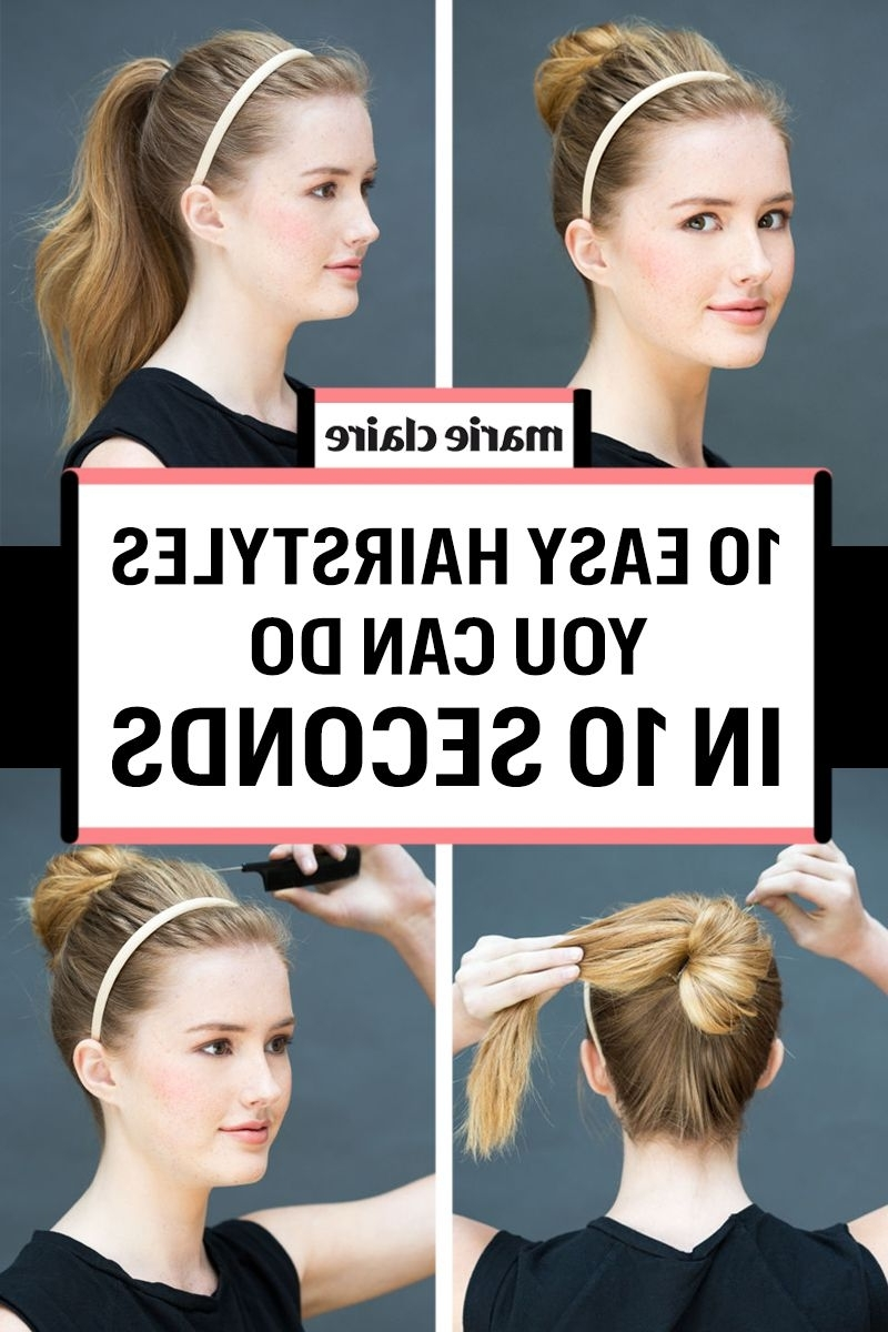 10 Easy Hairstyles You Can Do In 10 Seconds – Diy Hairstyles In Quick Easy Updos For Long Thick Hair (View 1 of 15)