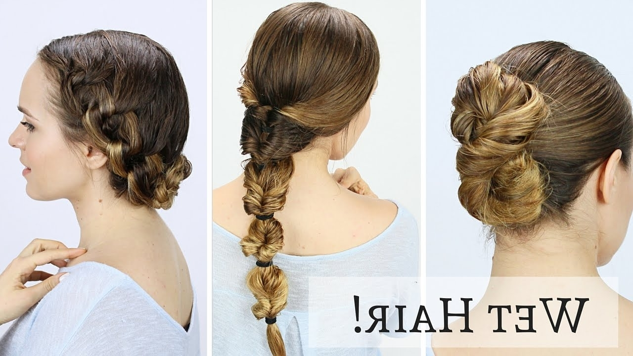 3 Quick Wet Hairstyles! – Youtube For Wet Hair Updo Hairstyles (View 8 of 15)