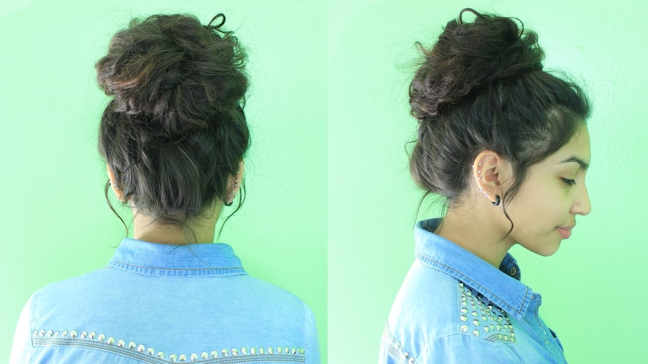 Easy Messy Bun Tutorial – Youtube With Quick Updo Hairstyles For Curly Hair (Gallery 5 of 15)