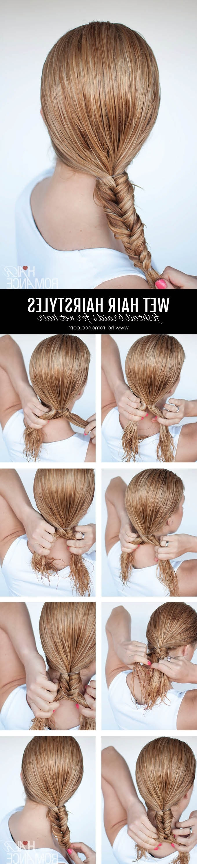 Hairstyles For Wet Hair: 3 Simple Braid Tutorials You Can Wear In Pertaining To Wet Hair Updo Hairstyles (View 14 of 15)