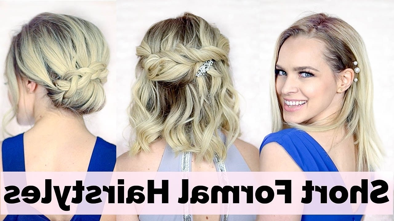 Prom Hairstyles For Short Hair – Youtube Intended For Formal Short Hair Updo Hairstyles (View 14 of 15)