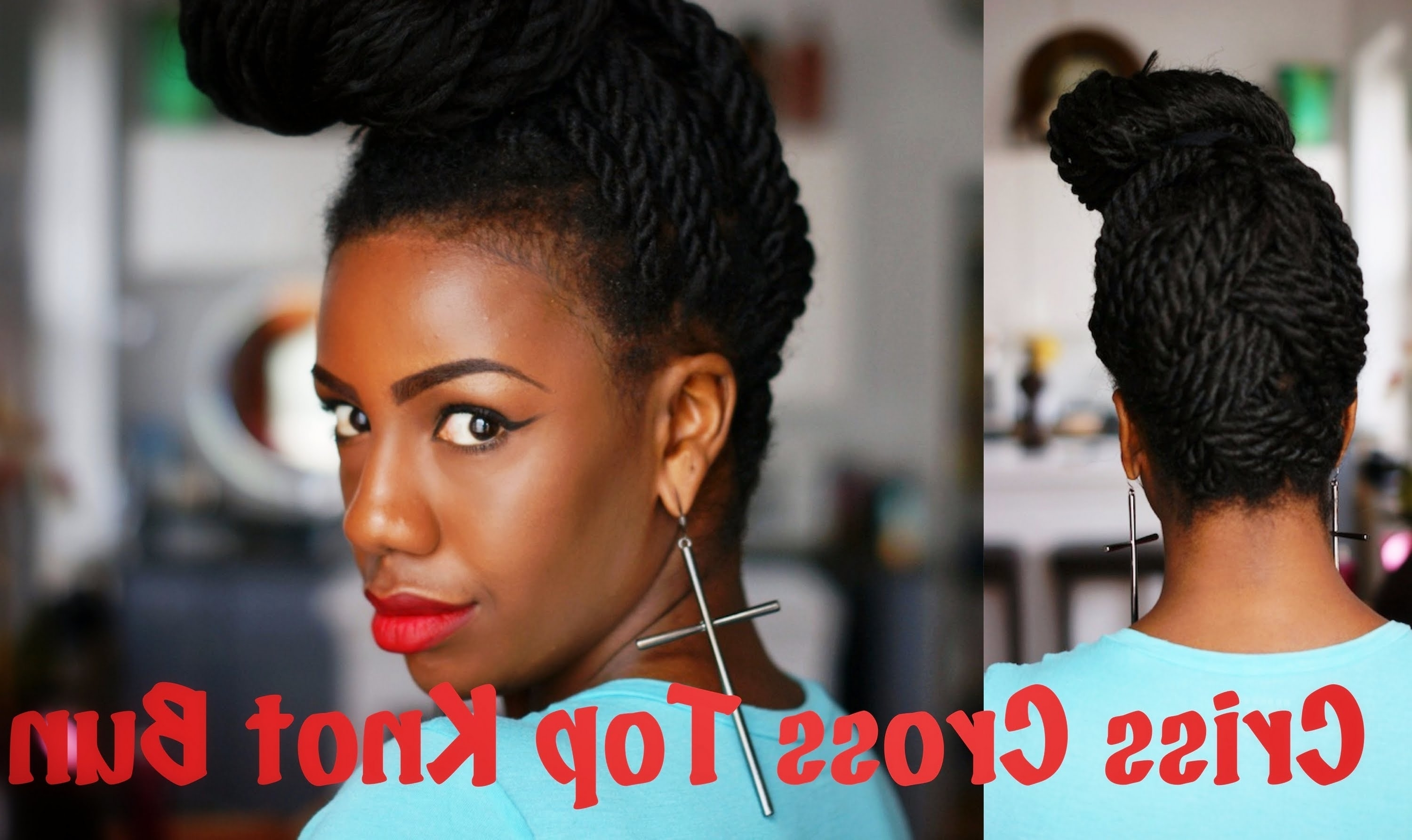Senegalese Twists: Criss Cross Top Knot Bun – Youtube Pertaining To Knot Twist Updo Hairstyles (View 14 of 15)