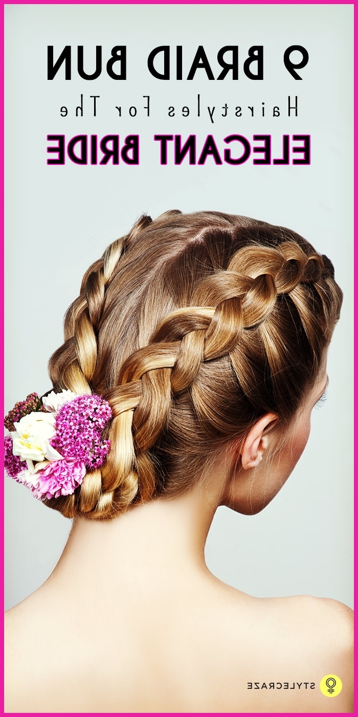 9 Braid Buns To Try This Wedding Season Within Preferred Plaits Bun Wedding Hairstyles (View 5 of 15)