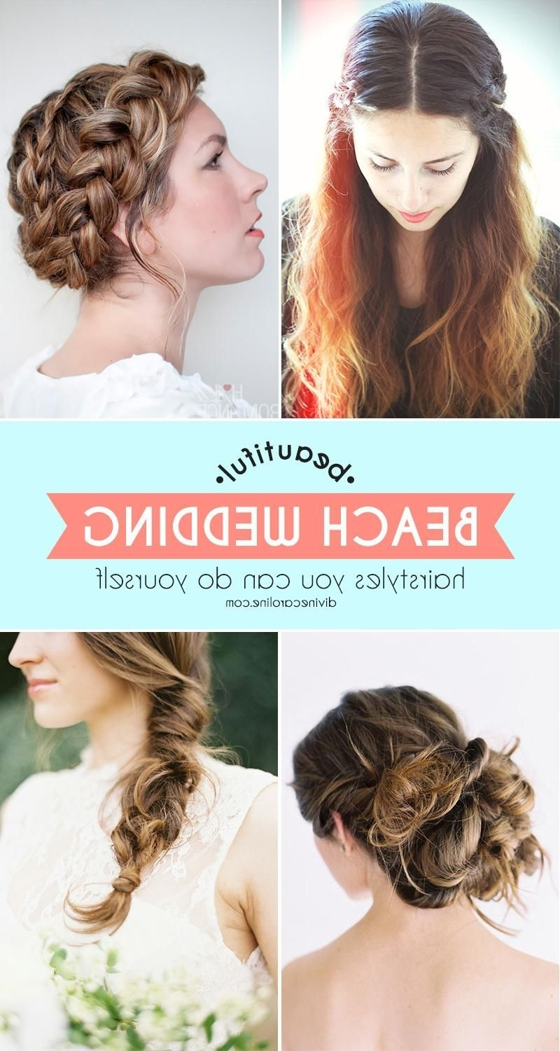 Beach With Well Known Wedding Hairstyles That You Can Do Yourself (View 4 of 15)