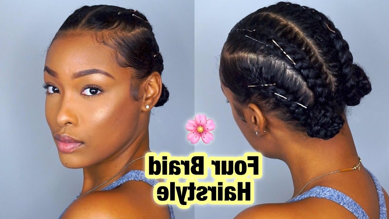 2017 Braided Hairstyles On Natural Hair With Simple Four Braid Hairstyle For Natural Hair! (View 5 of 15)