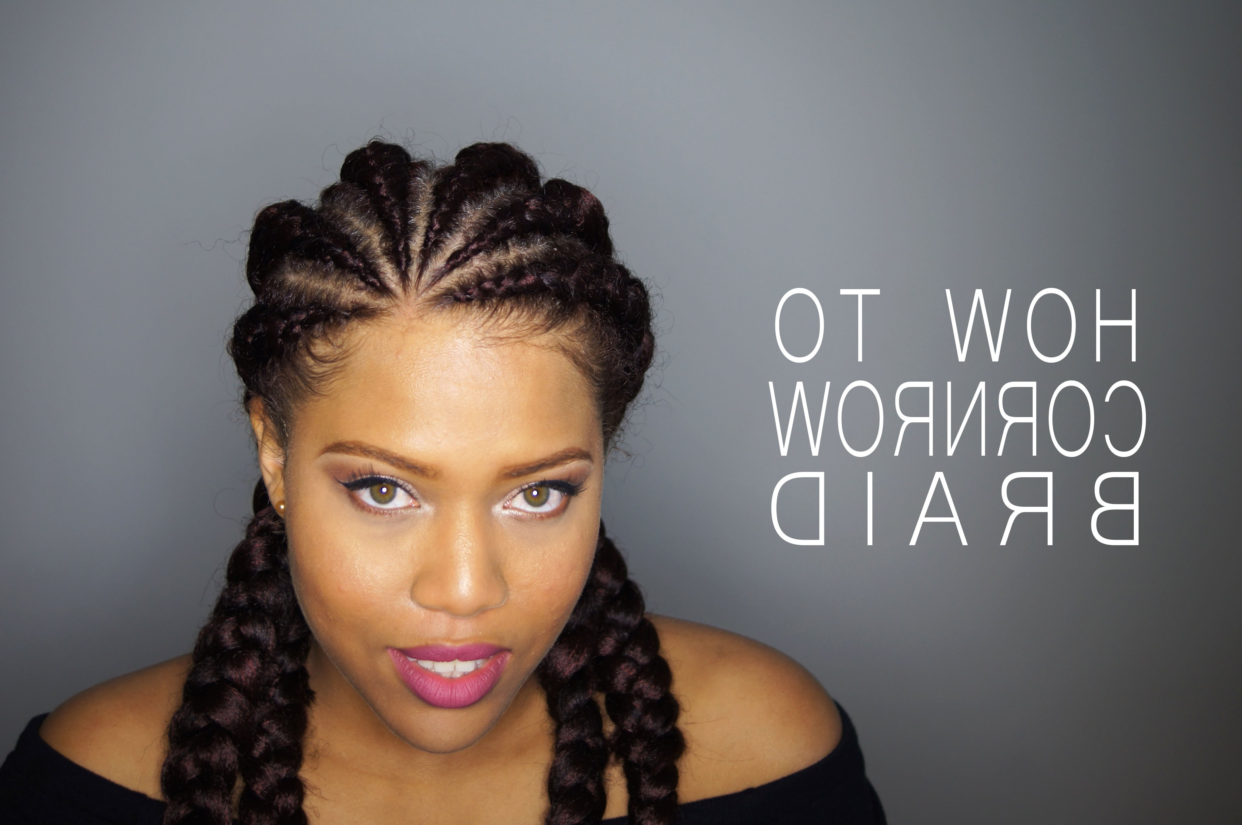 How To Cornrow Or Dutch Braid Your Natural Hair // Samantha Pollack For Most Up To Date Cornrows Braid Hairstyles (View 9 of 15)