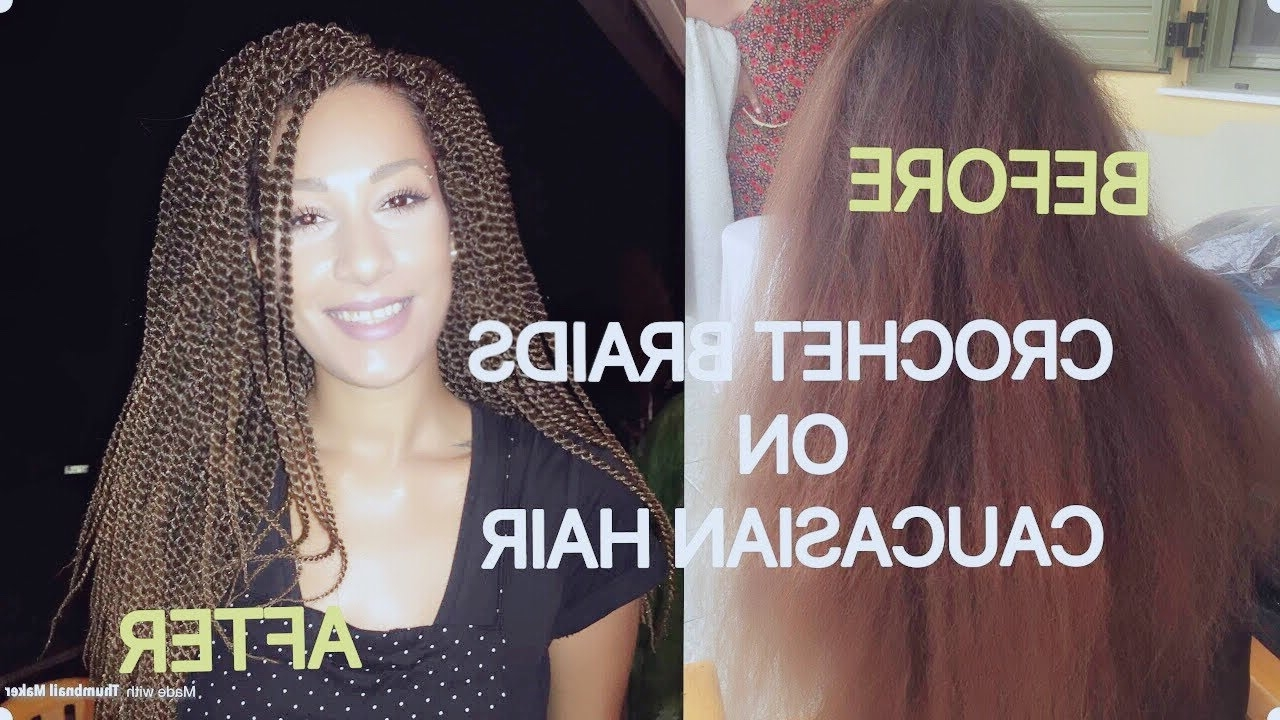 Most Recent Braided Hairstyles For White Girl Intended For Crochet Braids On A White Girl / Caucasian Hair – Youtube (View 12 of 15)