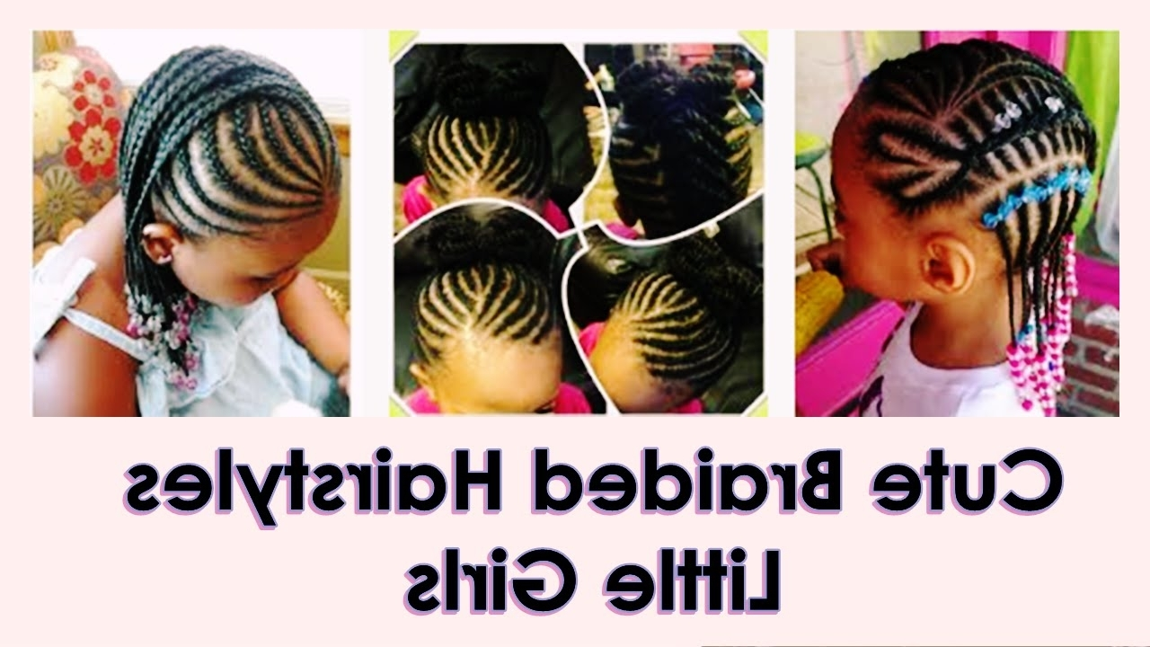Well Liked Braided Hairstyles For Little Black Girls Regarding Cute Braided Hairstyles For Little Black Girls 2016 – Youtube (View 12 of 15)