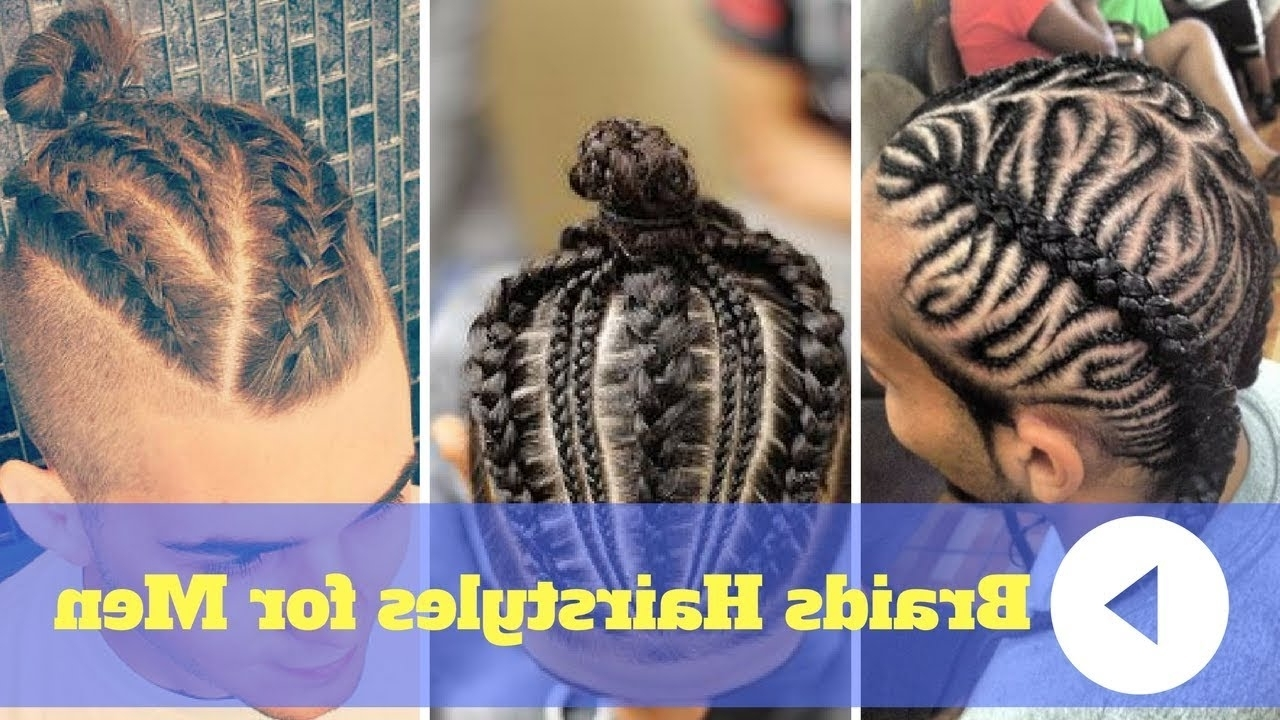 2018 Braids Hairstyles For Men With Short Hair And Long Hair – Youtube For Most Current Cornrows Hairstyles For Guys (View 15 of 15)