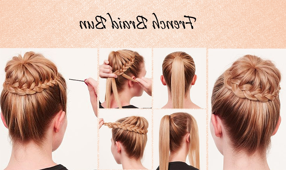 2018 Simple French Braids For Long Hair Within Learn Quick & Easy Steps To Make A Suave & Bedazzled French Braid Bun (View 4 of 15)