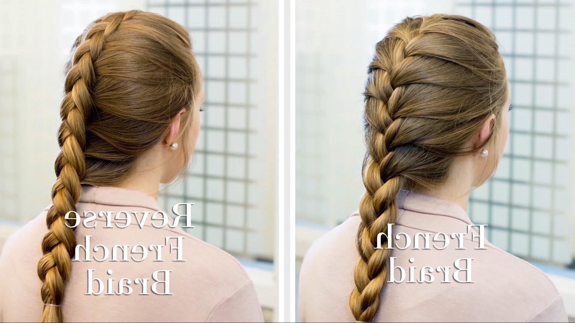 Braiding How To: French Vs Reverse French Braids – Youtube Throughout Most Up To Date Reverse Braid And Side Ponytail (View 5 of 15)