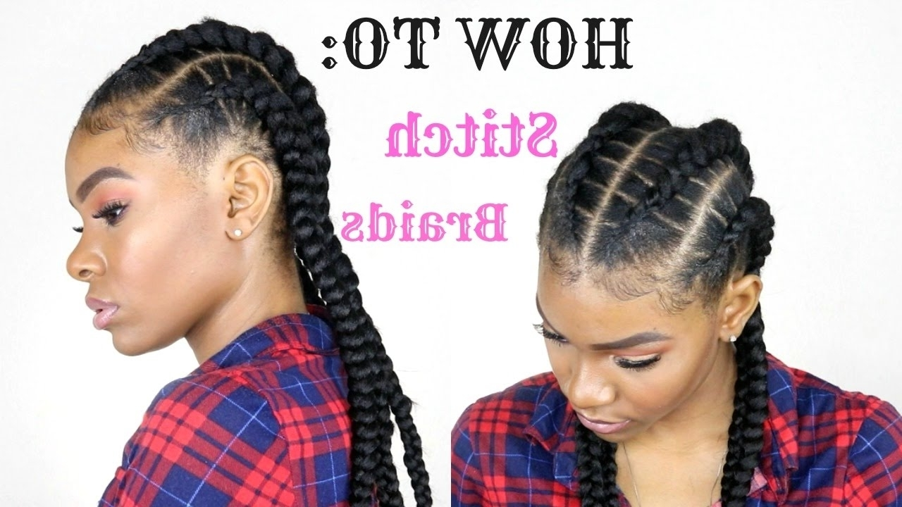 Favorite Cornrows And Sew Hairstyles Intended For How To – Stitch Braids Tutorial – Youtube (View 4 of 15)