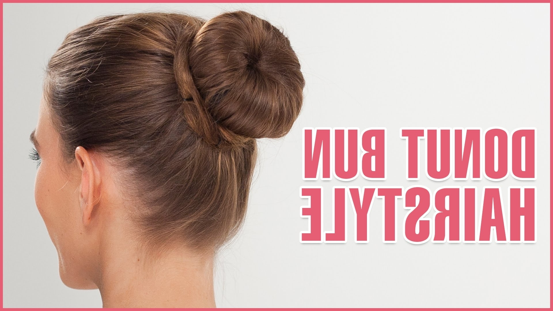 How To Do Donut Bun Hairstyle Using Hair Donut – Youtube Within Recent Donut Bun Hairstyles With Braid Around (View 10 of 15)