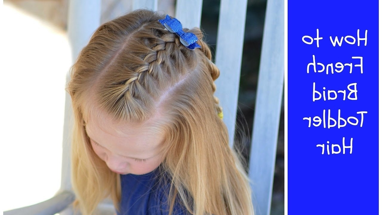 How To French Braid Toddler Hair – Youtube Inside Well Known Pigtails Braids With Rings For Thin Hair (View 15 of 15)