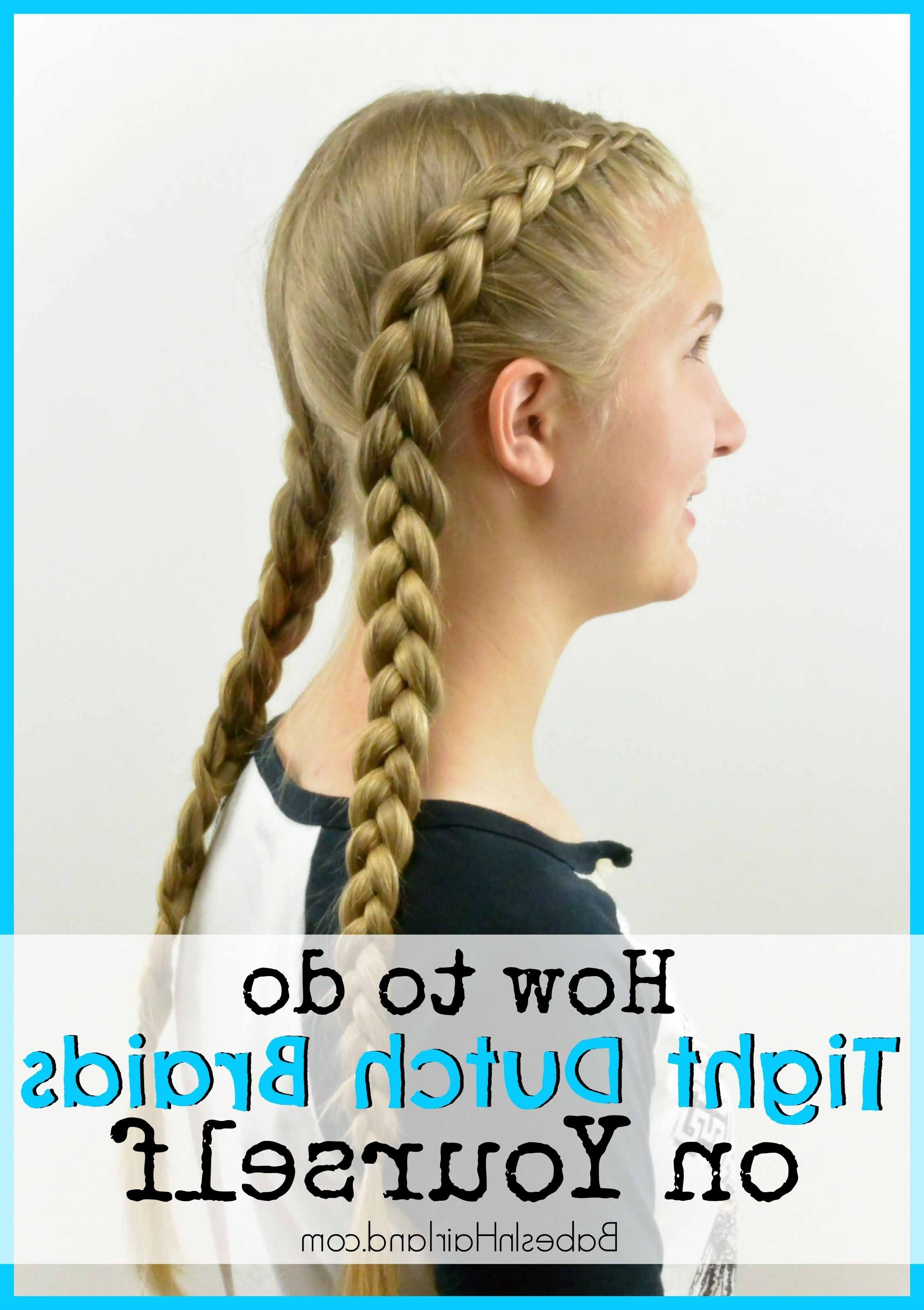 How To: Tight Dutch Braids On Yourself – Babes In Hairland Pertaining To Best And Newest Pigtails Braids With Rings For Thin Hair (View 3 of 15)