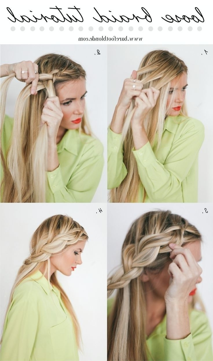 Most Current Loose Side French Braid Hairstyles Regarding 10 French Braids Hairstyles Tutorials: Everyday Hair Styles (View 2 of 15)
