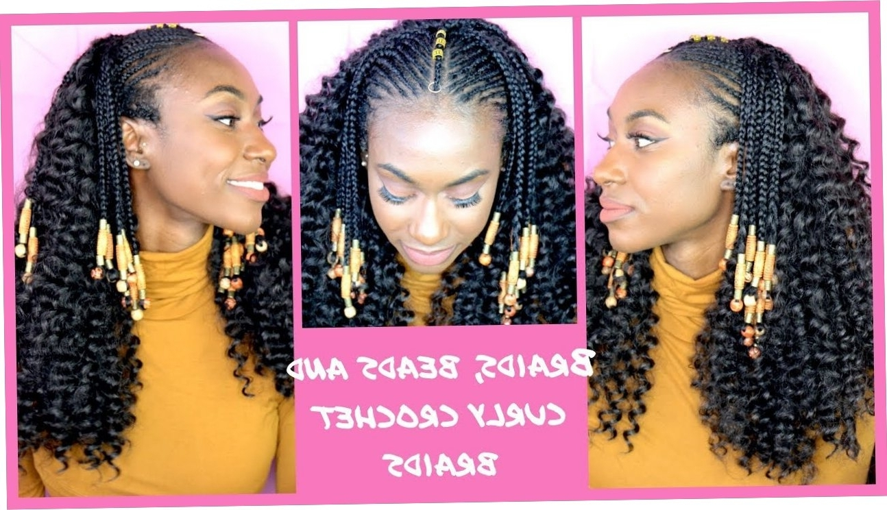 Most Popular Cornrows And Curls Hairstyles Inside Curly Crochet Braids With Fulani Braids And Beads – Youtube (View 11 of 15)