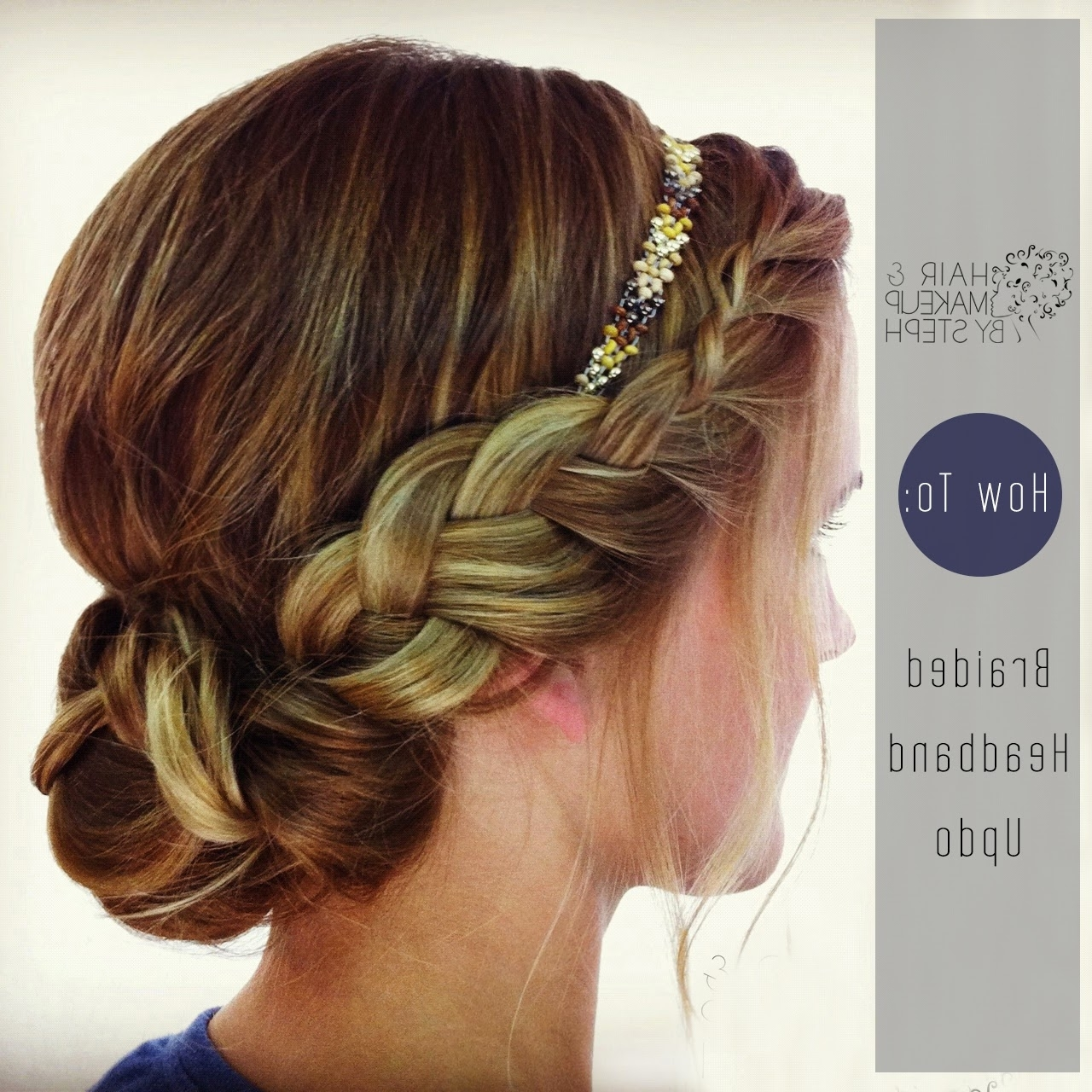 Most Recently Released Donut Bun Hairstyles With Braid Around Regarding Hair And Make Upsteph: How To: Braided Headband Updo (View 12 of 15)