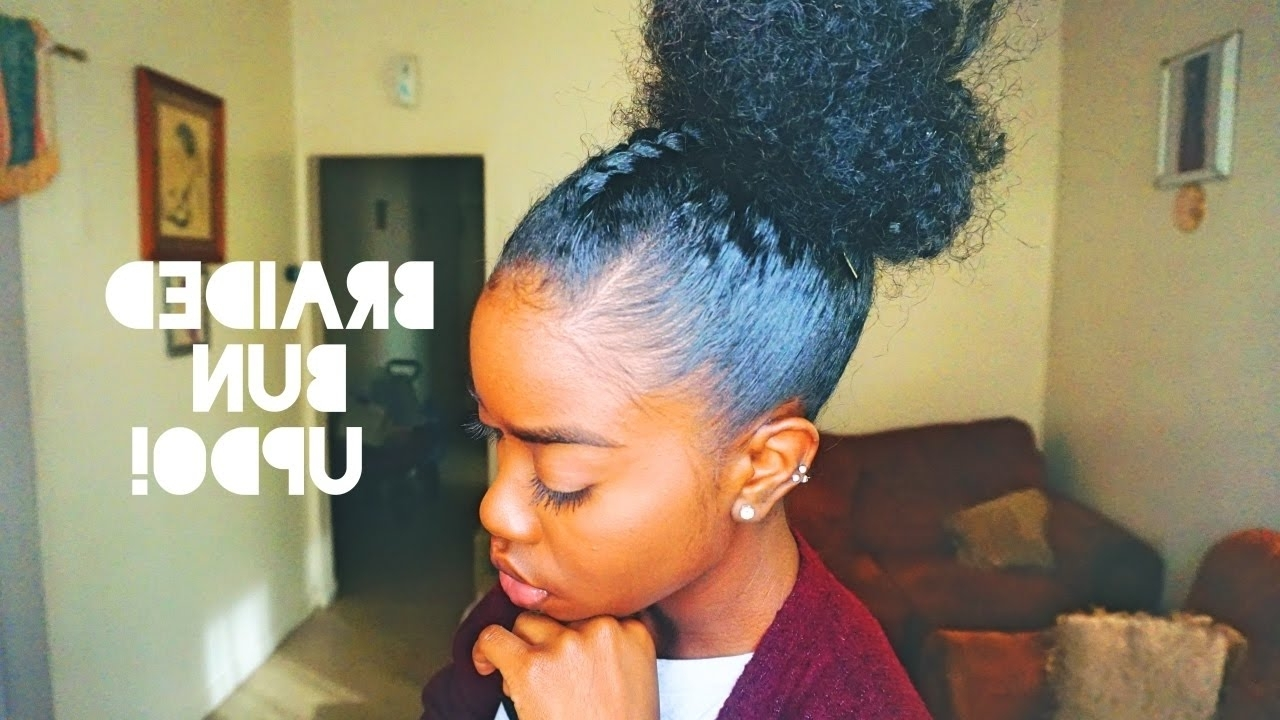 Natural Hair – Braided Bun Updo! – Youtube In Newest Black Braided Bun Updo (View 7 of 15)