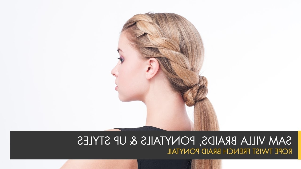 Sam Villa – Youtube Inside Preferred Side Ponytail Braids With A Twist (View 13 of 15)