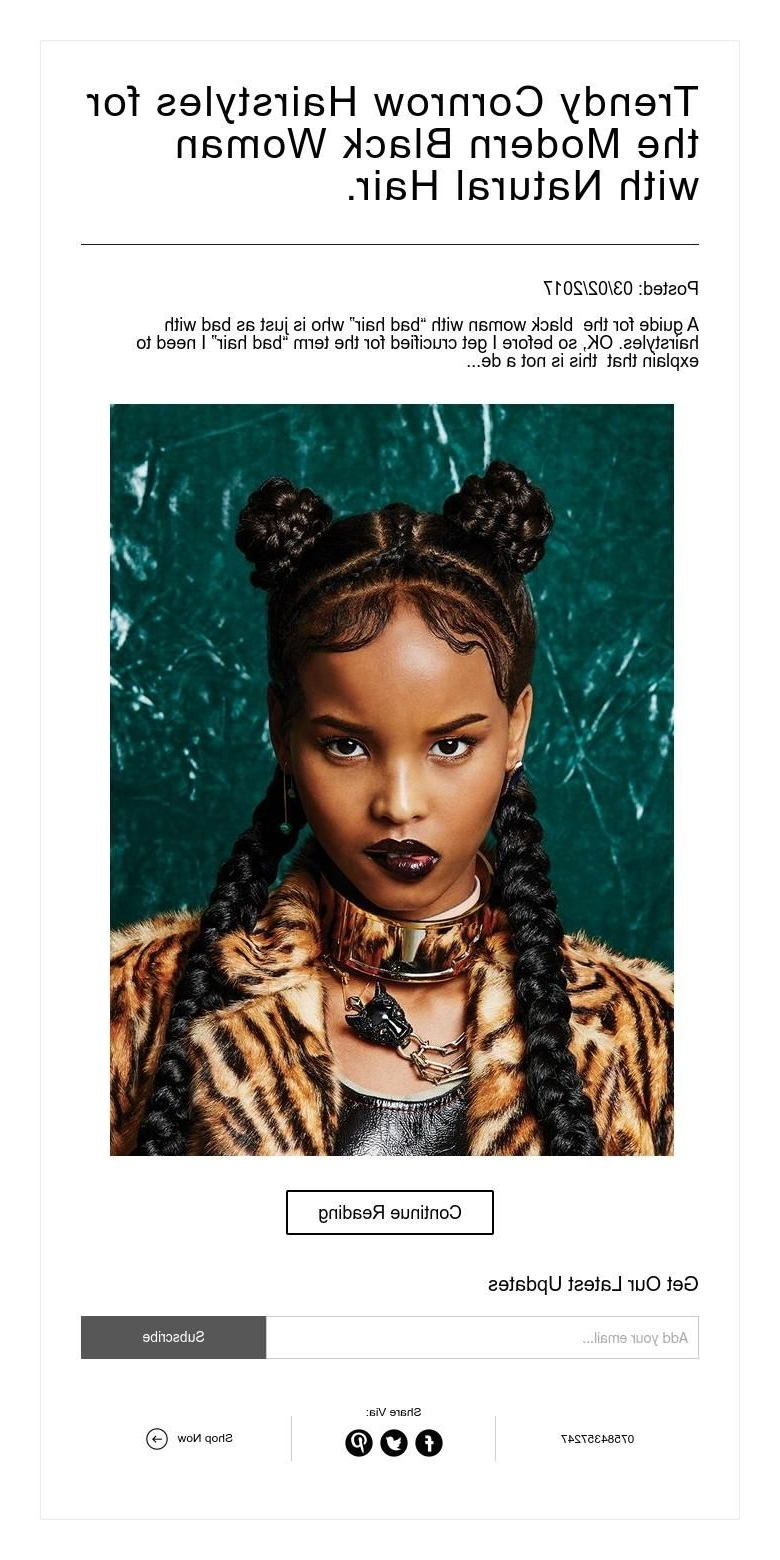Trendy Cornrow Hairstyles For The Modern Black Woman With Natural Intended For 2018 Modern Cornrows Hairstyles (View 11 of 15)