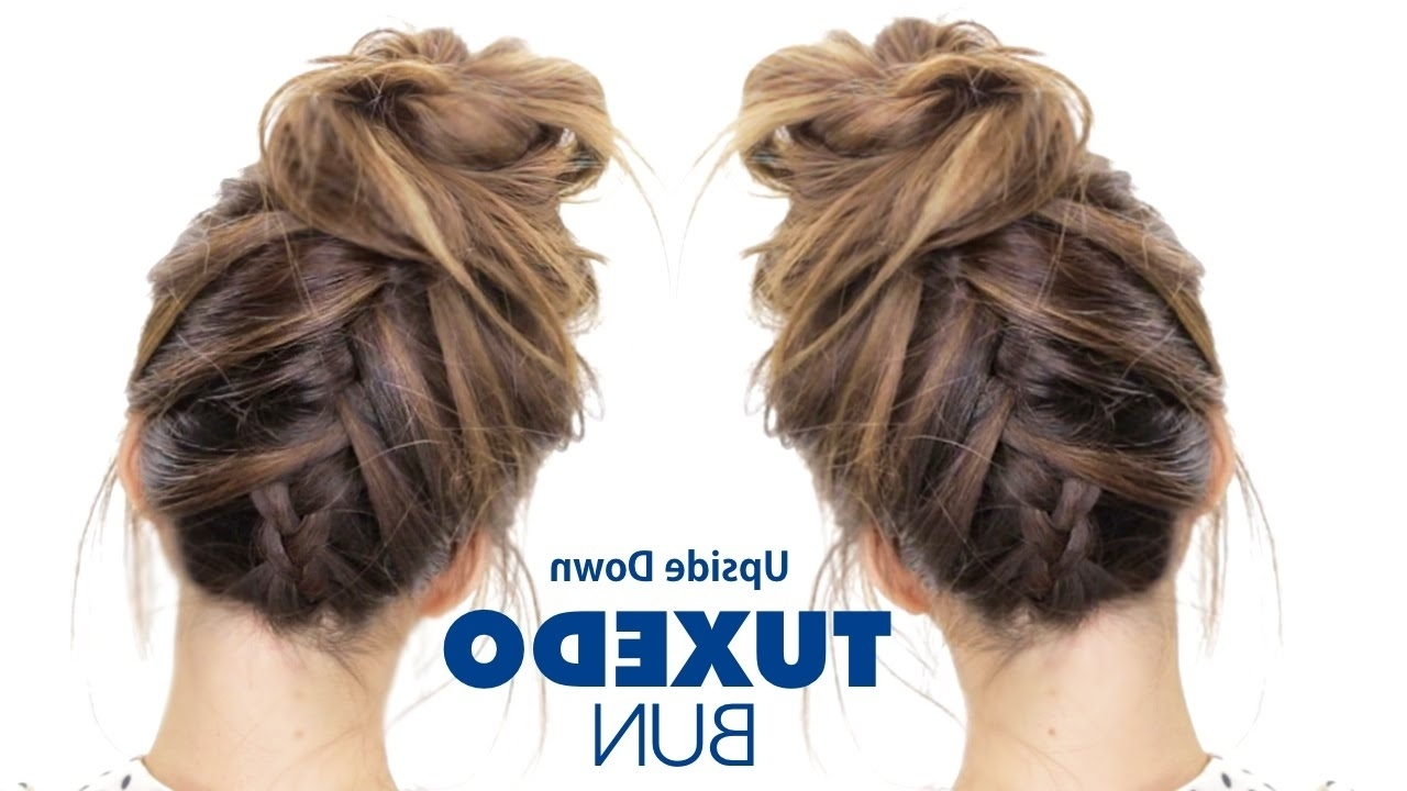 Tuxedo Braid Bun Hairstyle ☆ French Braid Hairstyles – Youtube In Latest Upside Down Braids To Bun (View 11 of 15)