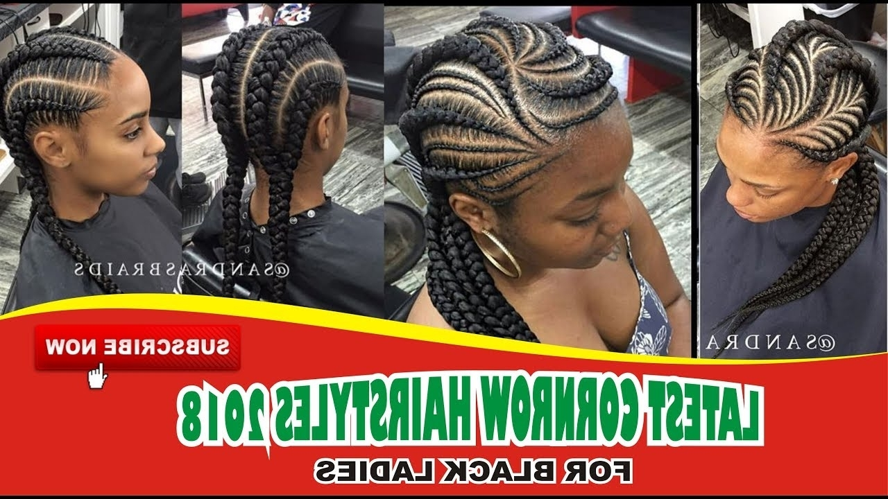 Well Known Cornrows Hairstyles For Black Hair Inside Latest Cornrow Hairstyles 2018 For Black Women – Youtube (View 13 of 15)