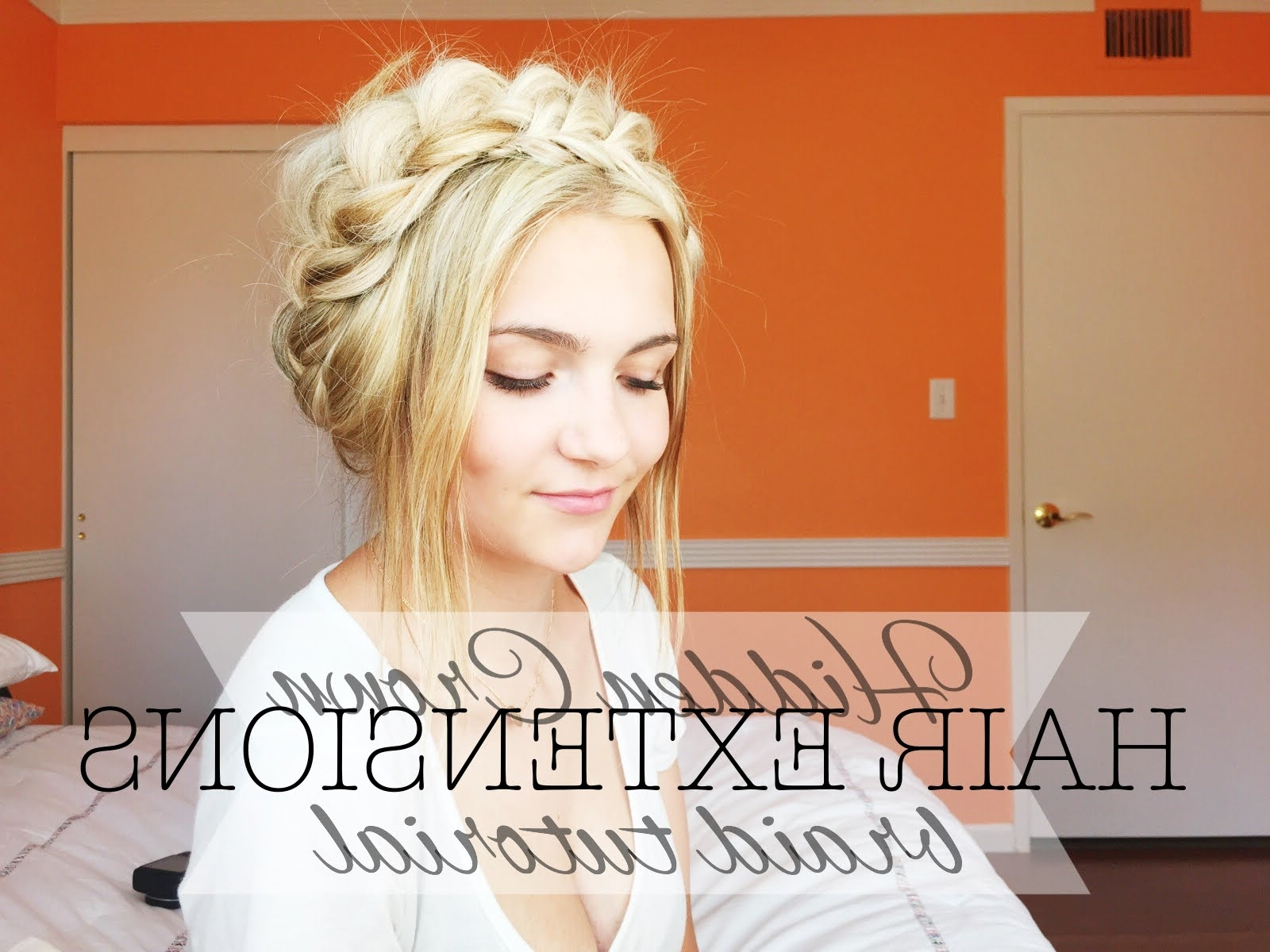 Awesome Braided Crown Hair Hidden Extensions Pics For Braid Ideas With Regard To Best And Newest Hidden Braid Hairstyles (View 1 of 20)