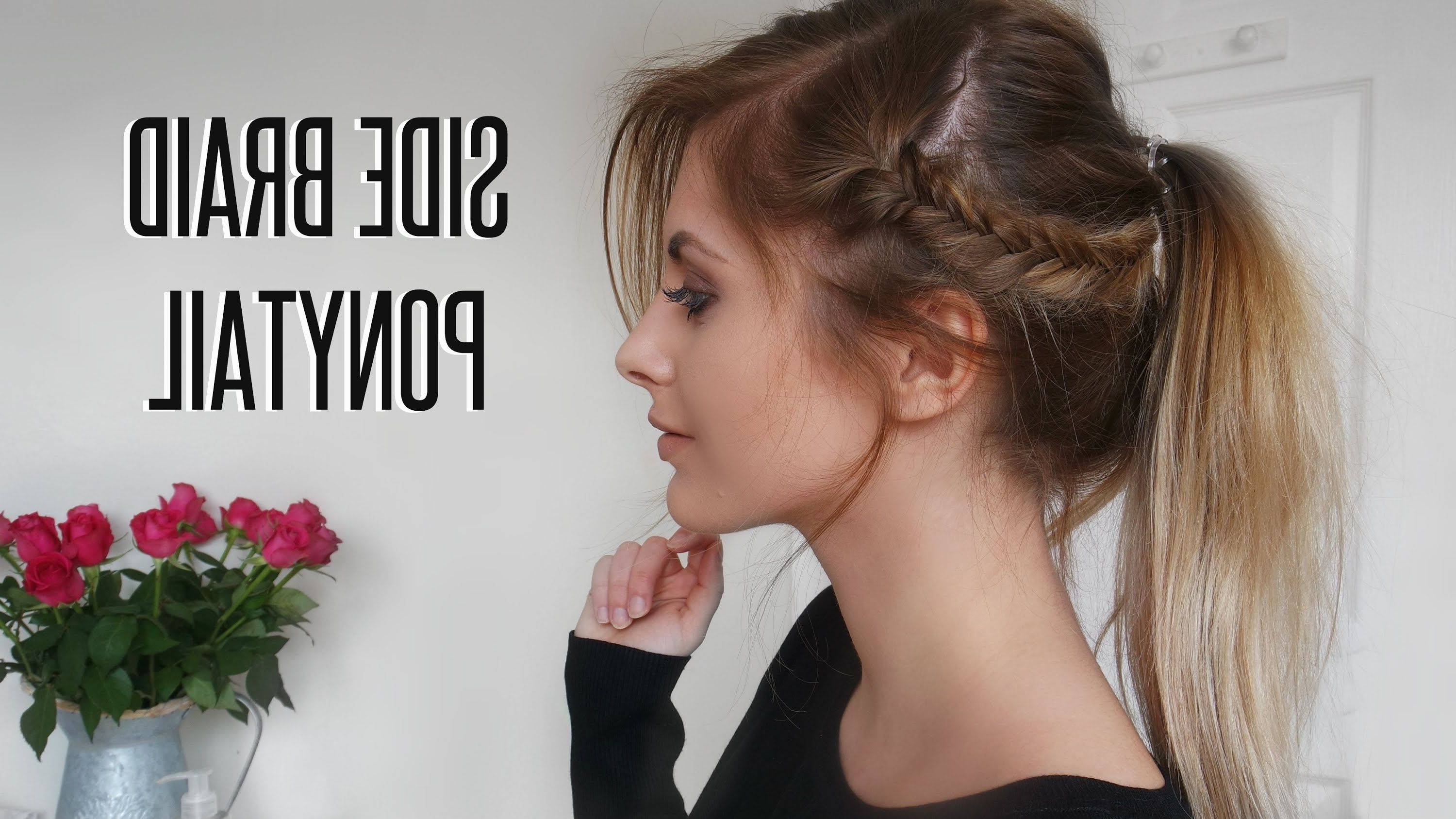 Fashion Influx – Youtube In Trendy Side Braided Ponytail Hairstyles (View 12 of 20)