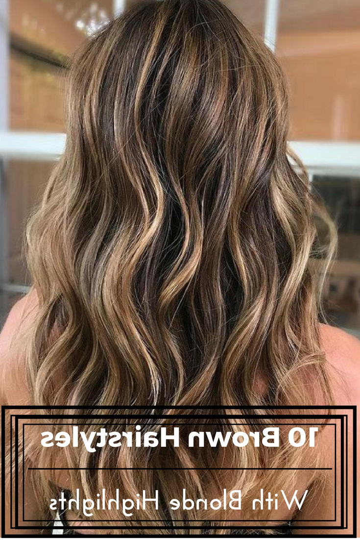 Here Are 10 Brown Hairstyles With Blonde Highlights Which Is A For Most Popular Classic Blonde Balayage Hairstyles (View 13 of 20)