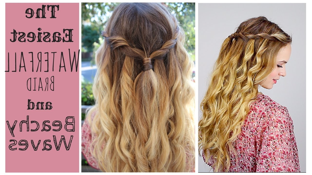 Popular Beachy Braids Hairstyles Throughout The Easiest Waterfall Braid + Perfect Beach Curls – Youtube (View 7 of 20)