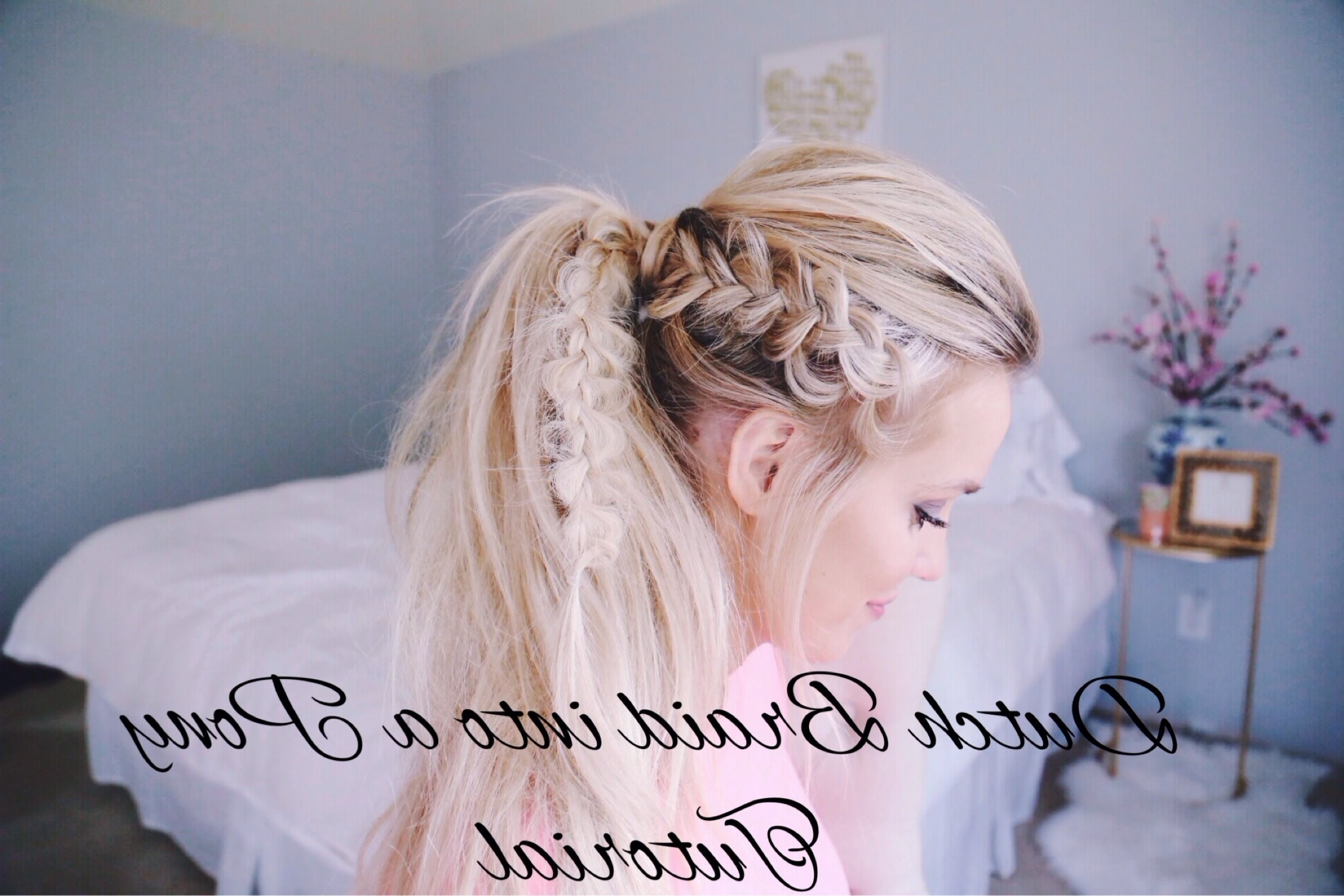 Preferred Dutch Braid Pony Hairstyles With Regard To Dutch Braid Into A Ponytail Tutorial – Youtube (View 14 of 20)