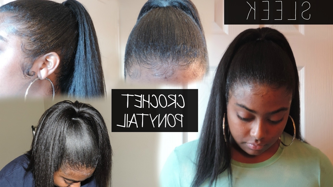 Sleek Crochet Ponytail For All Hair Lengths – Youtube Throughout Most Recent Sleek Straightened Black Ponytail Hairstyles (View 16 of 20)