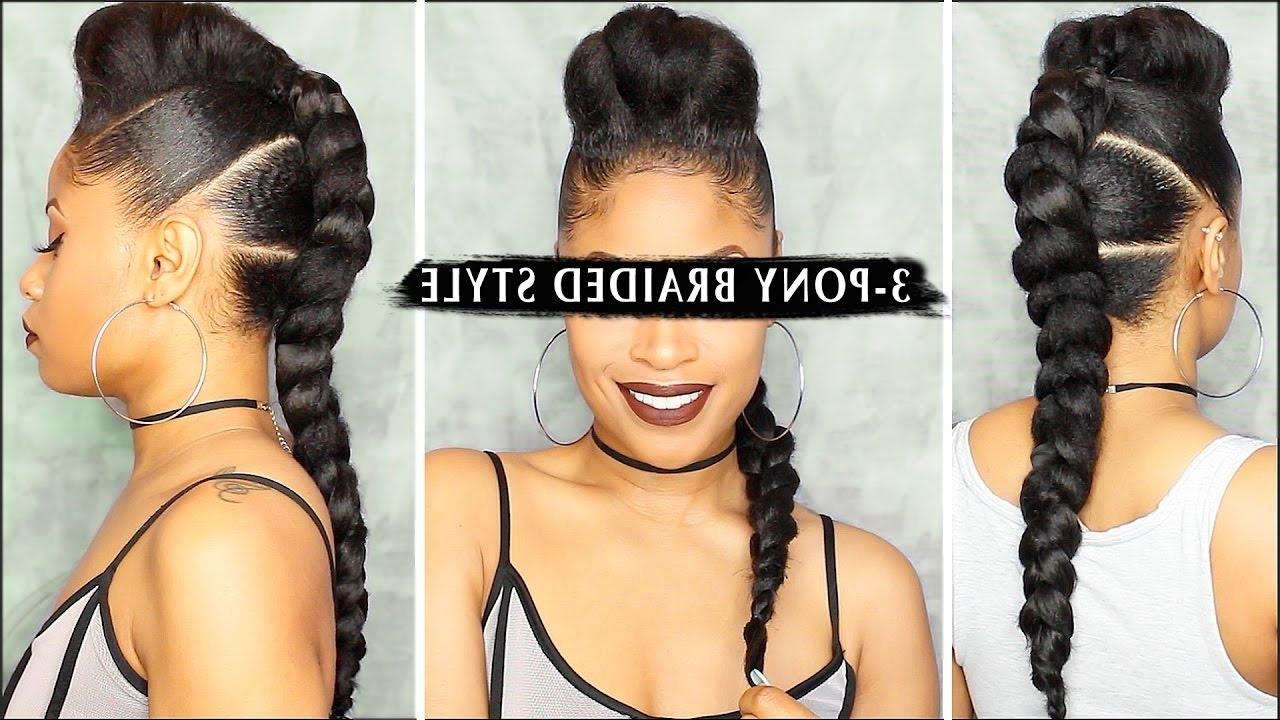 Tutorial – Youtube Regarding Preferred Three Braids To One Ponytail Hairstyles (View 5 of 20)