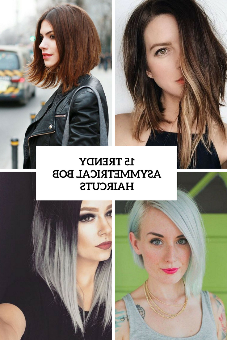 15 Trendy Asymmetrical Bob Haircuts – Styleoholic In Straight Textured Angled Bronde Bob Hairstyles (View 17 of 20)