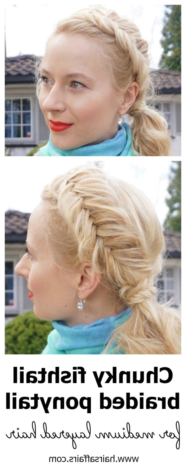2017 Fishtail Braid Ponytails For Chunky Fishtail Braided Ponytail For Medium Layered Hair – Tutorial (View 1 of 20)
