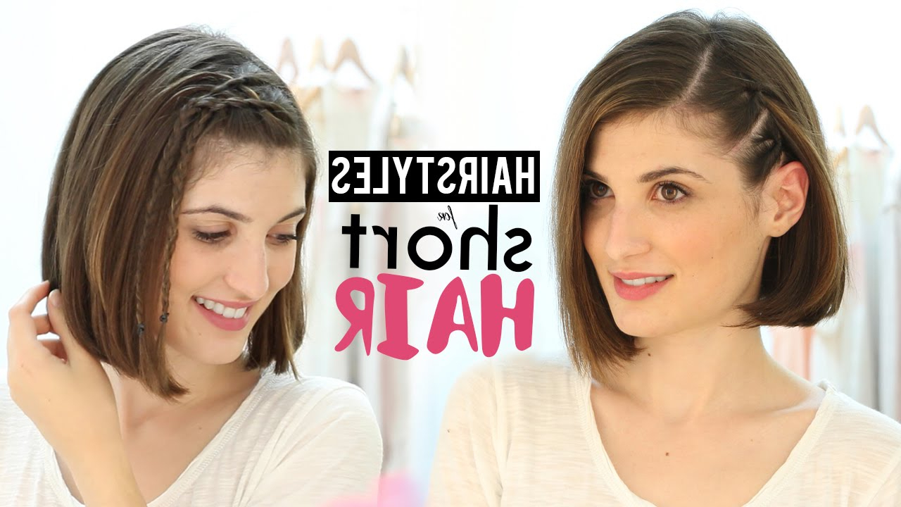 Hairstyles For Short Hair Tutorial – Youtube Regarding Short And Simple Hairstyles (View 10 of 20)
