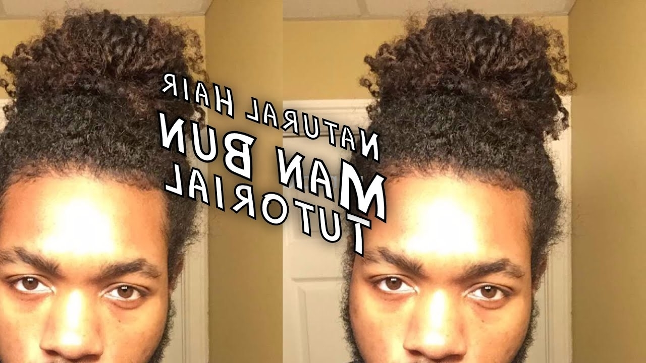 Man Bun Tutorial For Black Men (Naturally Curly Hair) – Youtube Regarding Most Up To Date Black Curly Ponytails With Headband Braid (View 11 of 20)
