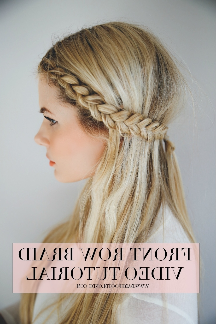 Most Recent Braided Glam Ponytail Hairstyles Within Front Row Braid Tutorial – Barefoot Blondeamber Fillerup Clark (View 17 of 20)