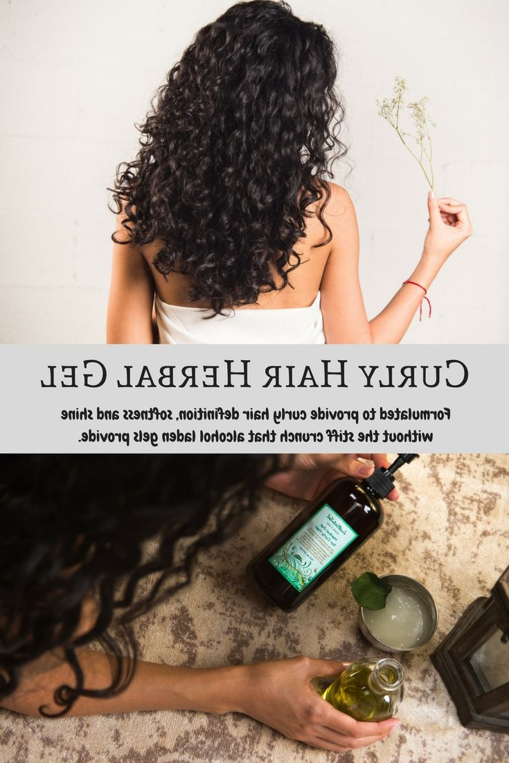 Our Herbal Gel For Curly Hair Is Made With The Most Nurturing In Curly Hairstyles With Shine (Gallery 20 of 20)