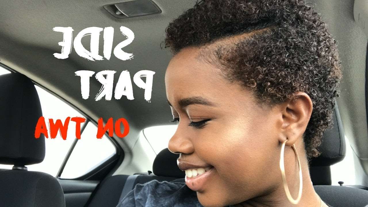 Side Part For Twa | Short Natural Hair – Youtube With Regard To Short Haircuts With Side Part (Gallery 17 of 20)