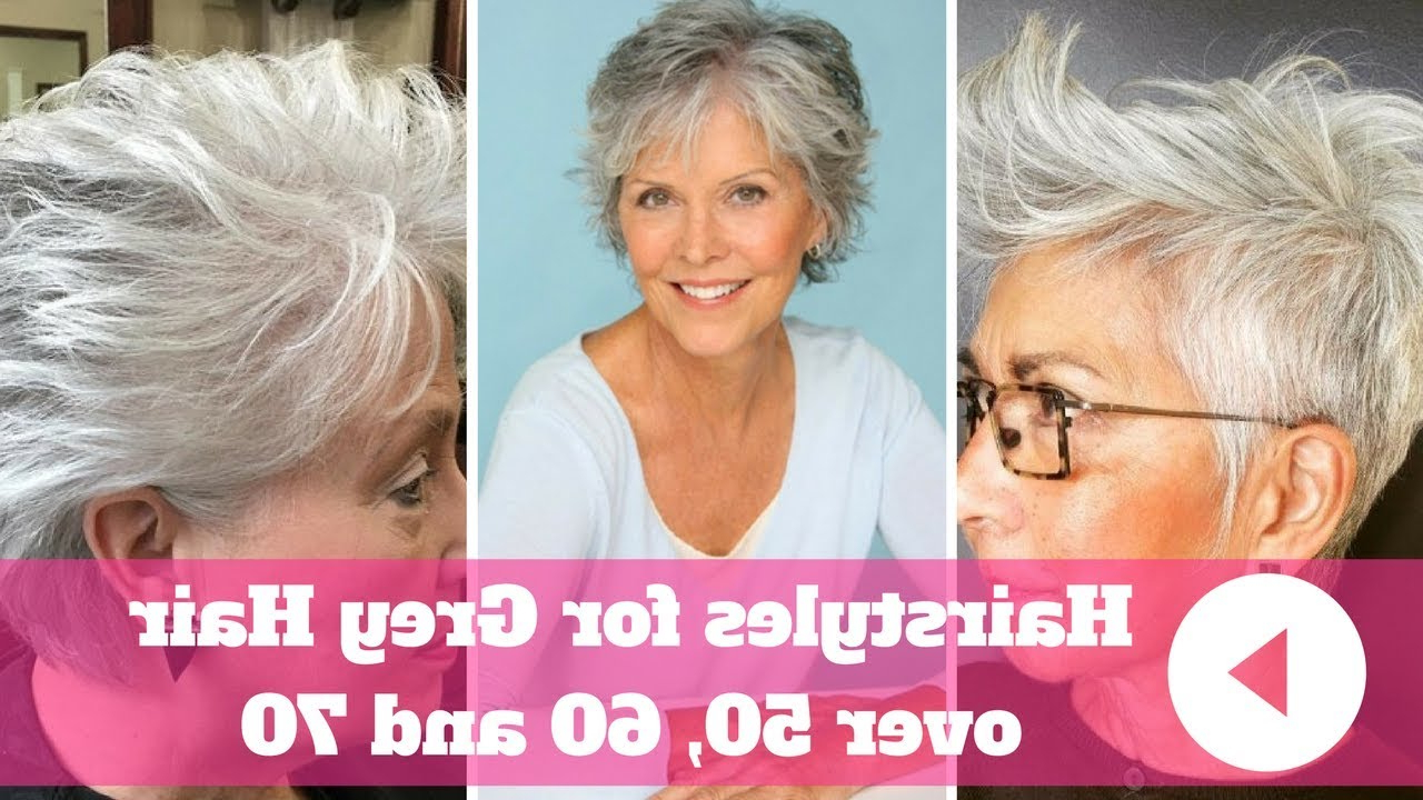 2018 Hairstyles For Grey Hair Over 50, 60 And 70 – Youtube Throughout Gray Pixie Hairstyles For Over (View 19 of 20)
