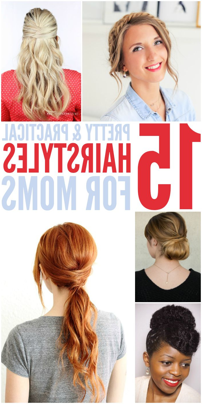 15 Quick, Easy Hairstyles For Moms Who Don't Have Enough Time (View 3 of 20)
