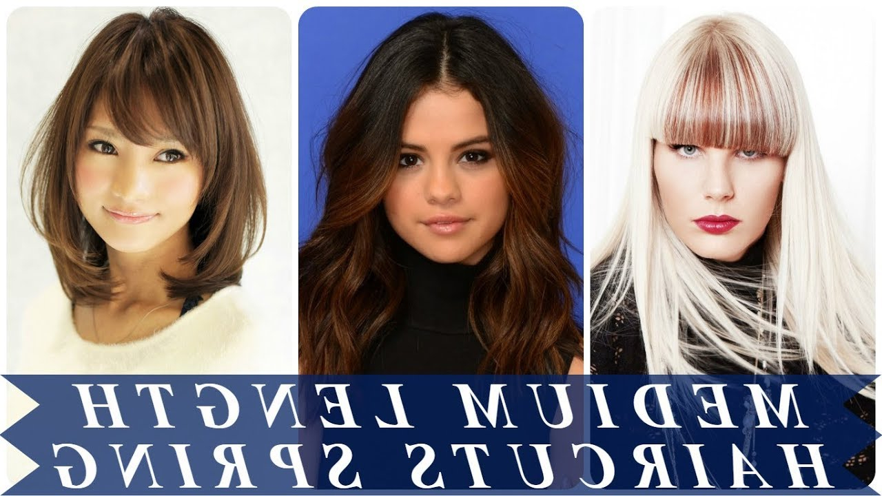 20 Trending Medium Length Haircuts For Women Spring 2018 – Youtube Within Most Recent Medium Hairstyles For Spring (Gallery 4 of 20)