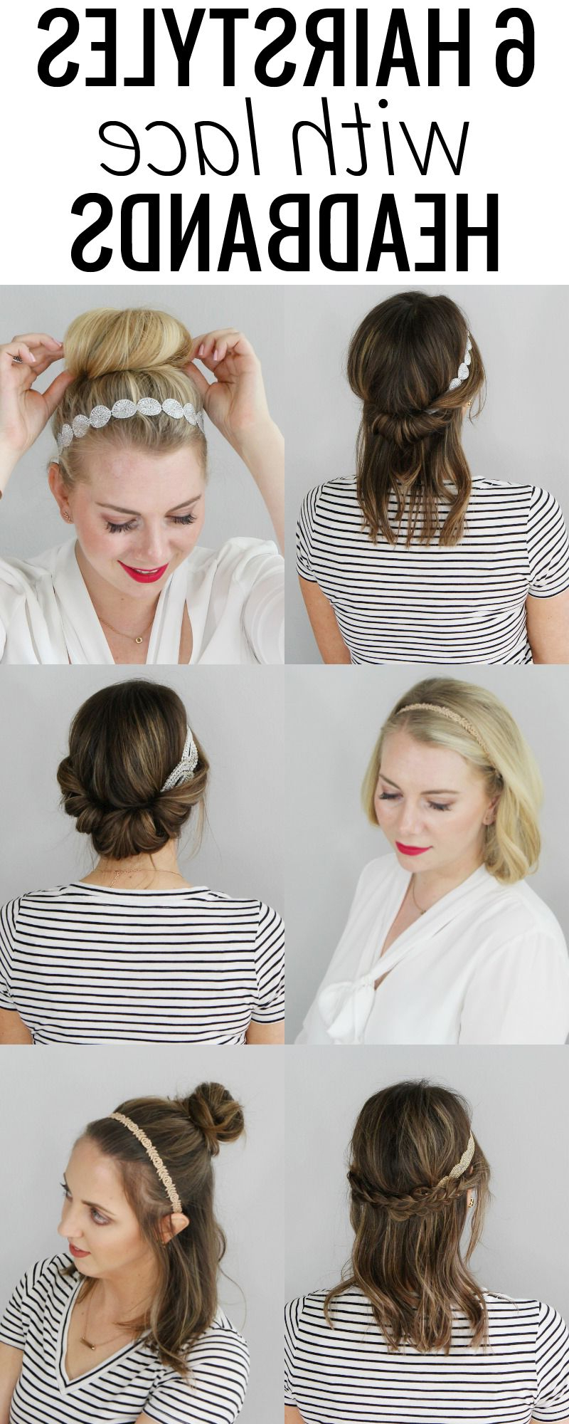 2018 Cute Medium Hairstyles With Headbands Pertaining To 6 Hairstyles With Lace Headbands – Each Hairstyle Is Super Chic And (View 10 of 20)