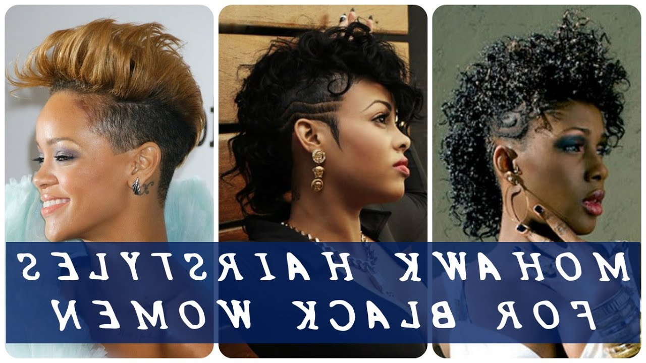40 Best Mohawk Hairstyles For Black Women – Youtube Throughout Most Up To Date Black Mohawk Hairstyles (View 16 of 20)