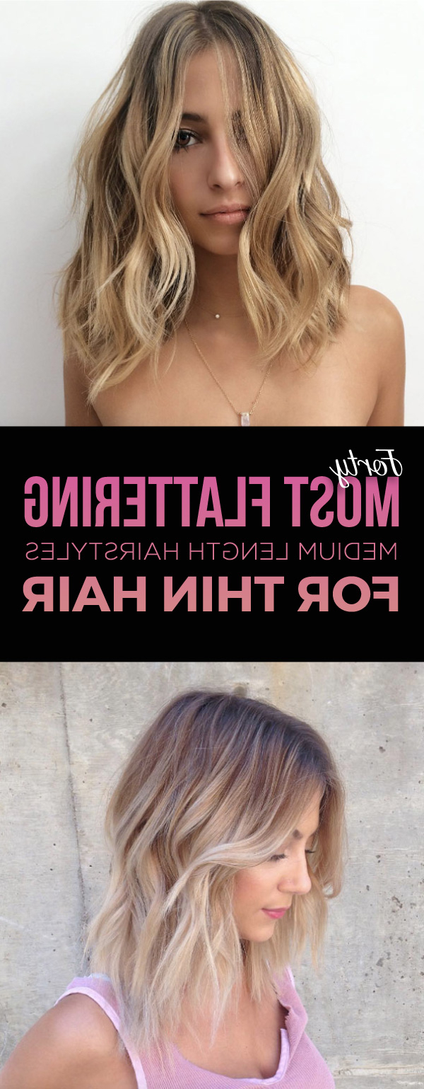 40 Most Flattering Medium Length Hairstyles For Thin Hair – Style Regarding Preferred Fine Hair Medium Haircuts (View 4 of 20)