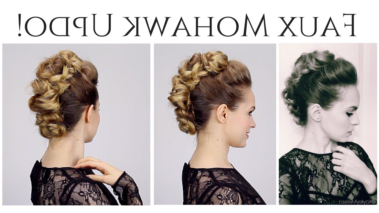 Faux Mohawk Updo! – Youtube With Preferred Unique Updo Faux Hawk Hairstyles (View 7 of 20)