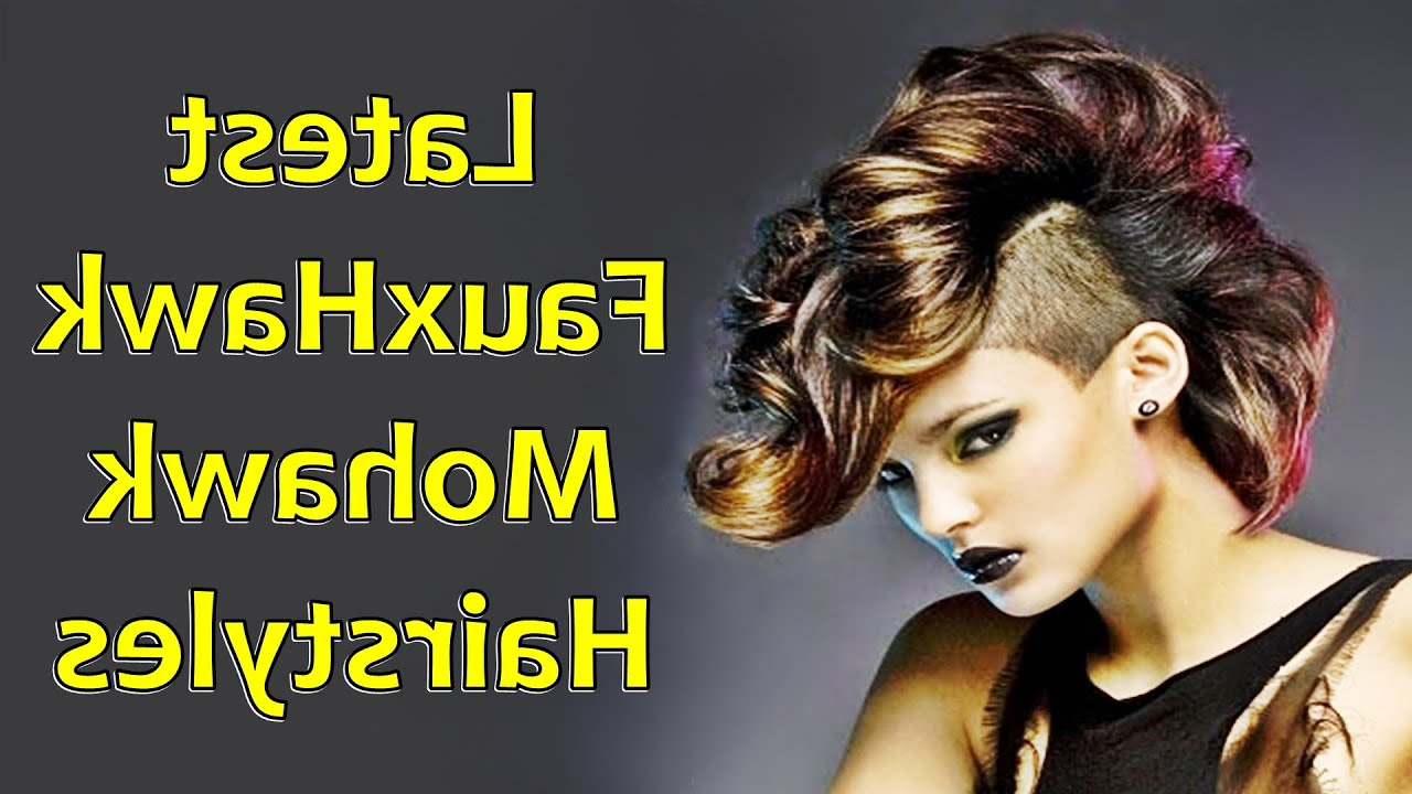 Latest Fauxhawk Mohawk Hairstyles For African American Women – Youtube Regarding Widely Used The Faux Hawk Mohawk Hairstyles (Gallery 10 of 20)
